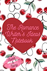 The Romance Writer's Ideas Notebook: Sweet and Spicy Paperback