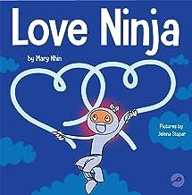 Love Ninja: A Children's Book About Love (Ninja Life Hacks 38)