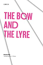 The Bow and the Lyre: The Poem. the Poetic Revelation. Poetry and History (Texas Pan American Series)
