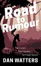 ROAD TO RUMOUR: Two lovers, two murders. Too many secrets.
