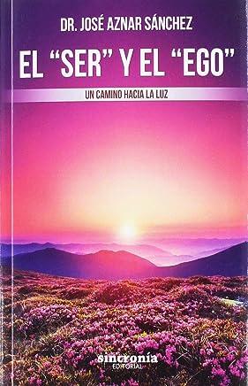 EL SER Y EL EGO: Un camino hacia la luz