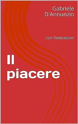 Il piacere: Versione integrale con le cartoline letterarie (I libri delle vacanze Vol. 9)