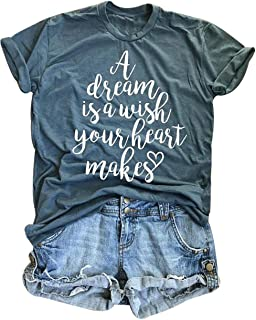 A Dream is A Wish Your Heart Makes T-Shirt Women Funny Letter Printed GraphicTee Shirt Short Sleeve Summer Tees Top