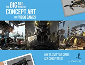 The Big Bad World of Concept Art for Video Games: How to Start Your Career as a Concept Artist