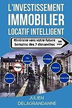 Livres L'investissement immobilier locatif intelligent: Itinéraire vers votre future semaine des 7 dimanches PDF