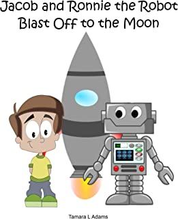 Jacob and Ronnie the Robot Blast Off to the Moon