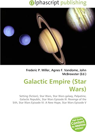 Galactic Empire (Star Wars): Setting (fiction), Star Wars, Star Wars galaxy, Palpatine, Galactic Republic, Star Wars Episode III: Revenge of the Sith, ... Episode IV: A New Hope, Star Wars Episode V