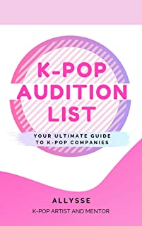 K-pop Audition List: Your Ultimate Guide to K-pop Companies