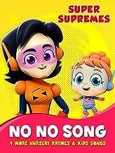 Super Supremes No No Song + More Nursery Rhymes & Kids Songs