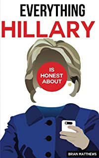 Everything Hillary Is Honest About