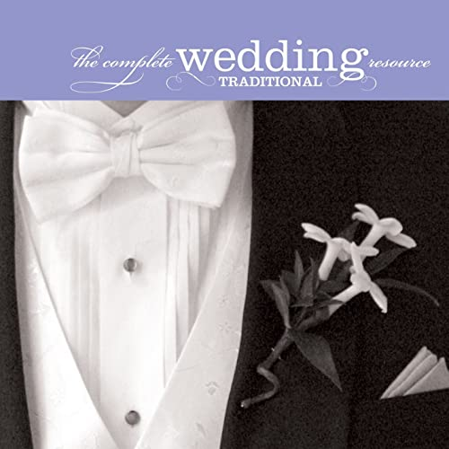 The Complete Wedding Music Resource - Traditional