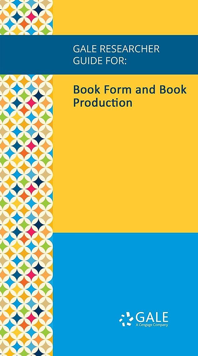 そこ細菌アミューズメントGale Researcher Guide for: Book Form and Book Production (English Edition)