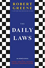 The Daily Laws: 366 Meditations on Power, Seduction, Mastery, Strategy and Human Nature Kindle Edition