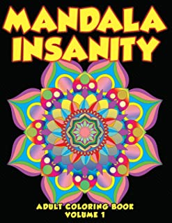 Mandala Insanity Adult Coloring Book Volume 1: Stress Busting Complex Patterns To Relax With (Mandalas & Patterns)