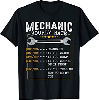 Mechanic Hourly Rate Labor Rates Funny Co-Workers T-shirt
