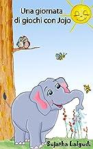 Childrens Italian books: Una giornata di giochi con Jojo: La storia dell'elefante,libro illustrato animali,libri illustrati per bambini,bambini 3 e 6 anni ... Storie per Bambini Vol. 2) (Italian Edition)