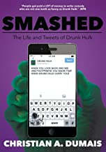 Smashed: The Life and Tweets of Drunk Hulk