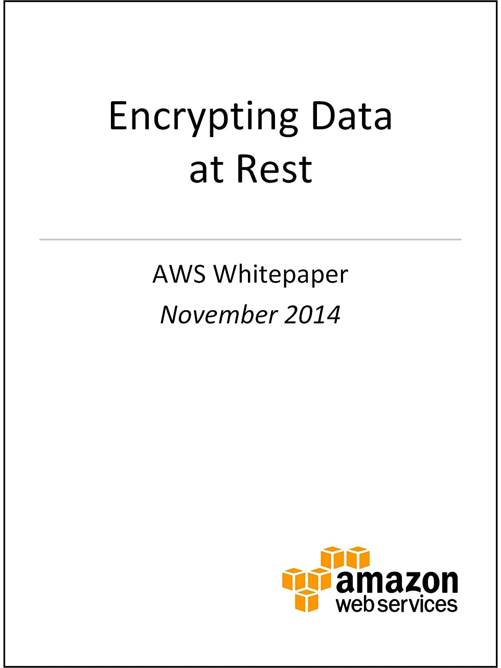 分泌する含意スピーカーEncrypting Data at Rest (AWS Whitepaper) (English Edition)