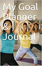 My Goal Planner & Journal (Goal Setting Book 2) (English Edition)