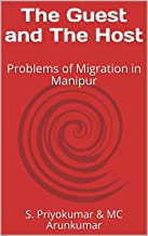 The Guest and the Host: Problems of Migration in Manipur