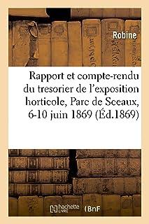 Rapport et compte-rendu du tresorier de l'exposition horticole, Parc de Sceaux, 6-10 juin 1869
