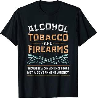 Alcohol Tobacco And Firearms T-Shirt I Gun Owner Shirt