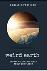 Weird Earth: Debunking Strange Ideas About Our Planet Kindle Edition