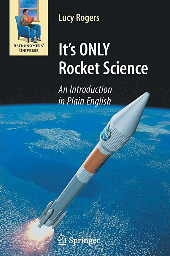 社説注釈言及するIt's ONLY Rocket Science: An Introduction in Plain English (Astronomers' Universe)