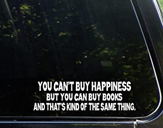 You Can't Buy Happiness But You Can Buy Books And That's Kind of The Same Thing - 9