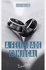 A Felicidade Conjugal (Coleção Duetos) eBook Kindle