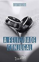 A Felicidade Conjugal (Coleção Duetos)