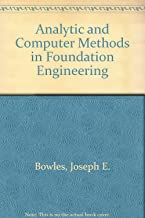 Analytical and computer methods in foundation engineering