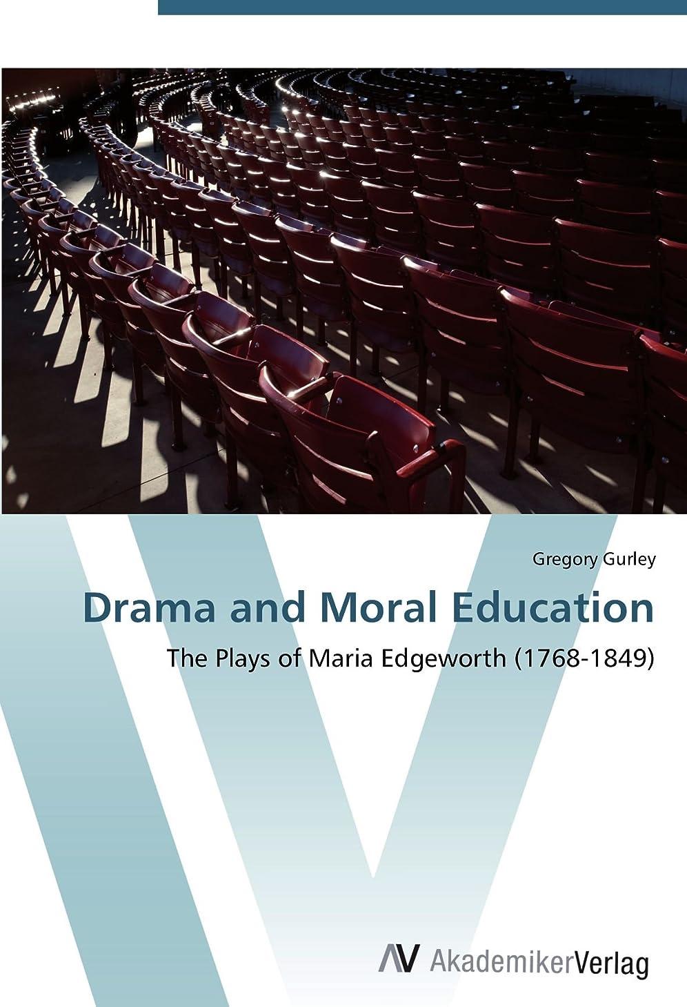高速道路ドック後方Drama and Moral Education: The Plays of Maria Edgeworth (1768-1849)