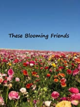 These Blooming Friends: A Little Book of Garden Scandal