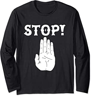 STOP! Funny Hand Sign Sarcastic Traffic Meme Quote Long Sleeve T-Shirt