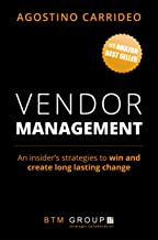 Vendor Management: An insider's strategies to win and create long lasting change