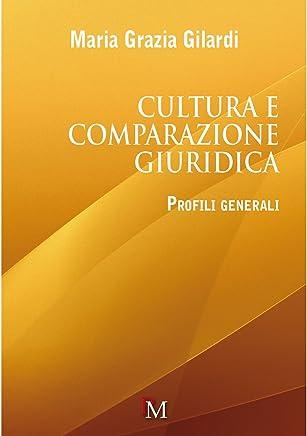 Cultura e comparazione giuridica: Profili generali