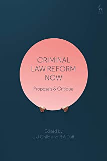 Criminal Law Reform Now: Proposals & Critique