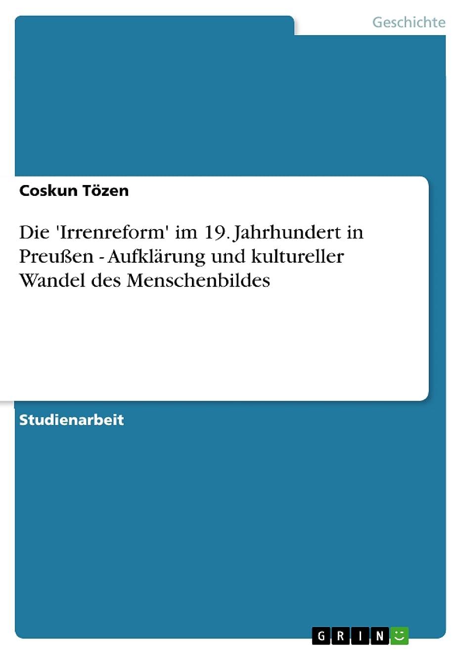 するジョージバーナードナプキンDie 'Irrenreform' im 19. Jahrhundert in Preu?en - Aufkl?rung und kultureller Wandel des Menschenbildes (German Edition)