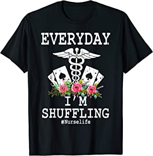 Everyday I'm Shuffling Funny Nurse T Shirt