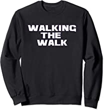 Walking The Walk T-Shirt Sweatshirt