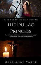 The Du Lac Princess: (Book 3 of The Du Lac Chronicles)