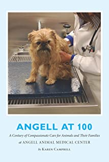 Angell at 100: A Century of Compassionate Care for Animals and Their Families at Angell Animal Medical Center (English Edition)