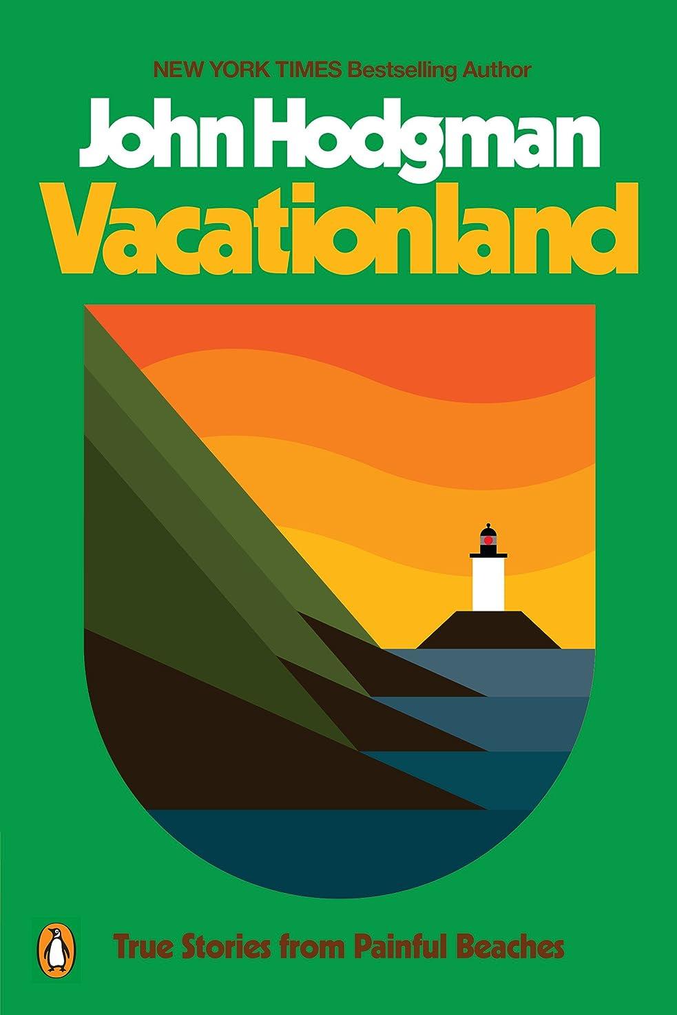 前件からかうディスカウントVacationland: True Stories from Painful Beaches (English Edition)