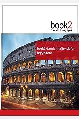 book2 dansk - italiensk for begyndere: En bog i 2 sprog ペーパーバック