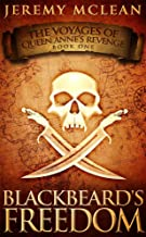 Blackbeard's Freedom: A Historical Fantasy Pirate Adventure Novel (Voyages of Queen Anne's Revenge Book 1) (English Edition)