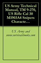 US Army Technical Manual, TM 9-270, US Rifle Cal 30 M1903A4 Snipers Characteristics and Operation and Use of Telescopic Sight