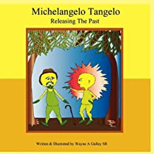 Michelangelo Tangelo - Releasing The Past (English Edition)