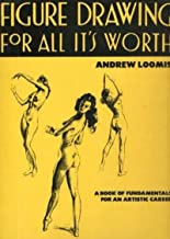 Figure Drawing For All It´s Worth (English Edition)