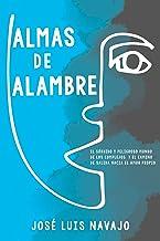 Almas de alambre: El sórdido y peligroso mundo de los complejos y el camino de salida hacia el amor propio (Spanish Edition)